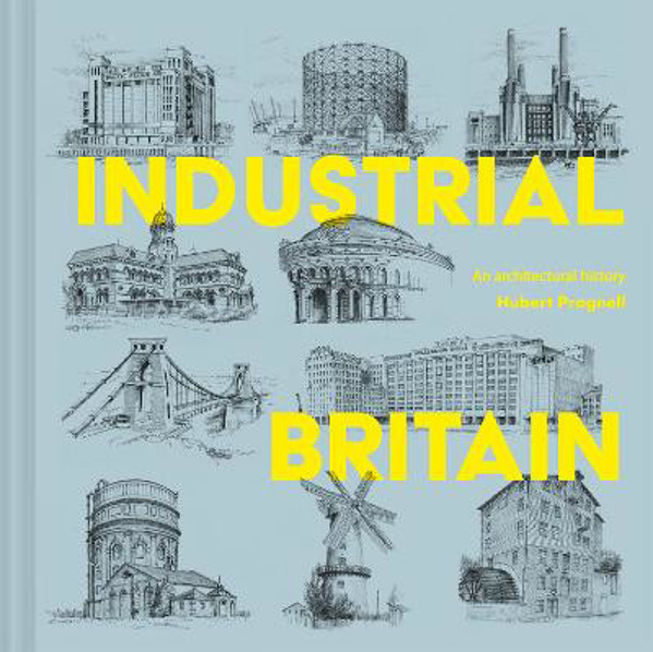 Picture of Industrial Britain: An Architectural History