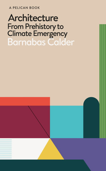 Picture of Architecture: From Prehistory to Climate Emergency