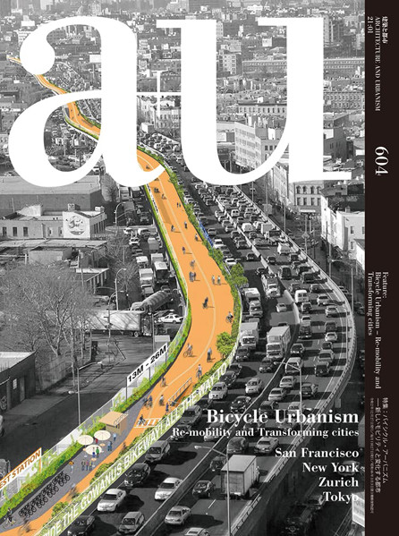 Picture of a+u 604 -21:01 Bicycle Urbanism - Re-Mobility and Transforming Cities San Francisco New York Zurich