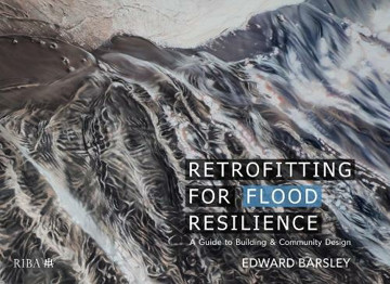 Picture of Retrofitting for Flood Resilience: A Guide to Building & Community Design