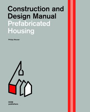 Picture of Prefabricated Housing: Construction and Design Manual