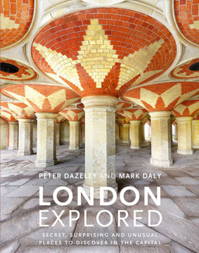 Picture of London Explored: Secret, surprising and unusual places to discover in the Capital