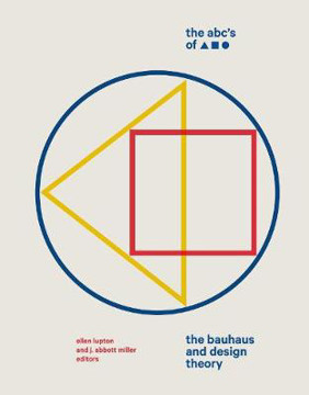 Picture of The ABC's of Triangle, Square, Circle: The Bauhaus and Design Theory