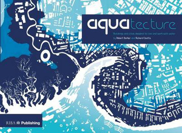 Picture of Aquatecture: Buildings and cities designed to live and work with water