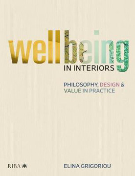 Picture of Wellbeing in Interiors: Philosophy, design and value in practice