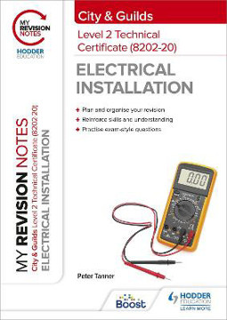Picture of My Revision Notes: City & Guilds Level 2 Technical Certificate in Electrical Installation (8202-20)