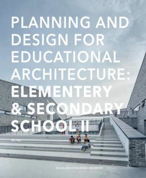 Picture of Primary & Secondary School II: Planning and Design for Educational Architecture