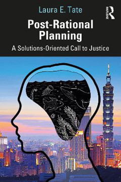 Picture of Post-Rational Planning: A Solutions-Oriented Call to Justice