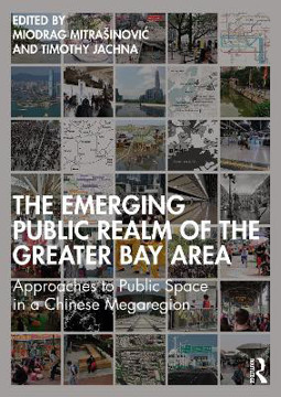Picture of The Emerging Public Realm of the Greater Bay Area: Approaches to Public Space in a Chinese Megaregion