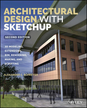 Picture of Architectural Design with SketchUp: 3D Modeling, Extensions, BIM, Rendering, Making, and Scripting