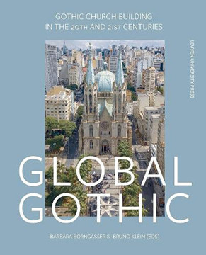 Picture of Global Gothic: Gothic Church Buildings in the 20th and 21st Centuries