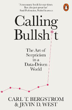 Picture of Calling Bullshit: The Art of Scepticism in a Data-Driven World