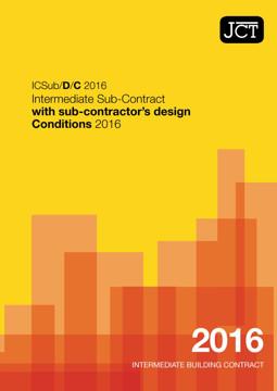 Picture of JCT: Intermediate Sub Contract sub contractor's design Conds 2016 (ICSub/D/C)