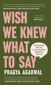 Picture of Wish We Knew What to Say: Talking with Children About Race