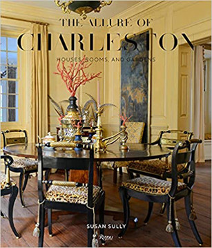 Picture of The Allure of Charleston: Houses, Rooms, and Gardens