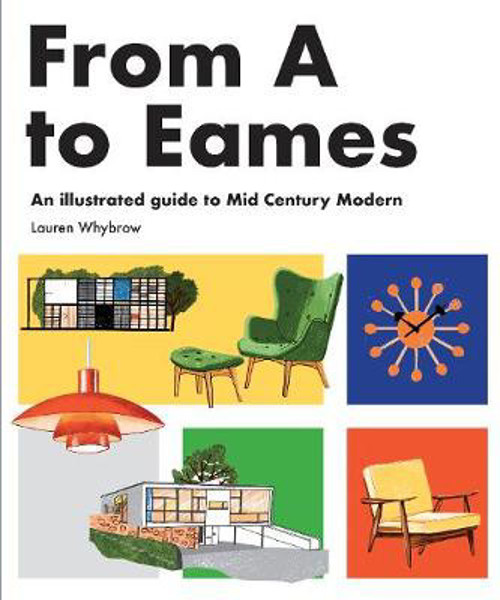 Picture of From A to Eames: A Visual Guide to Mid-Century Modern Design