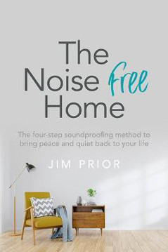 Picture of The Noise Free Home: The four-step soundproofing method to bring peace and quiet back to your life